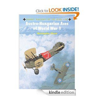 Austro Hungarian Aces of World War 1 (Aircraft of the Aces) eBook: Chris Chant, Mark Rolfe: Kindle Store