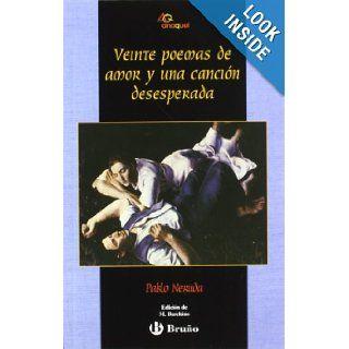 Veinte poemas de amor y una cancion desesperada / Twenty Love Poems and a Desperate Song (Anaquel / Shelf) (Spanish Edition): Pablo Neruda: 9788421624005: Books