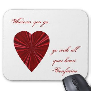 Go with all your heart  Confucius quote. Mousepads