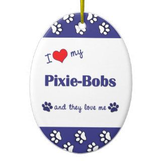 I Love My Pixie Bobs (Multiple Cats) Christmas Ornaments